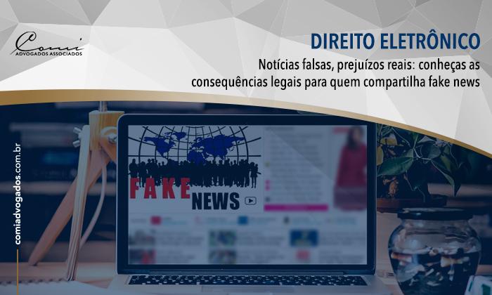 Notícias falsas, prejuízos reais: conheça as consequências legais para quem compartilha fake news